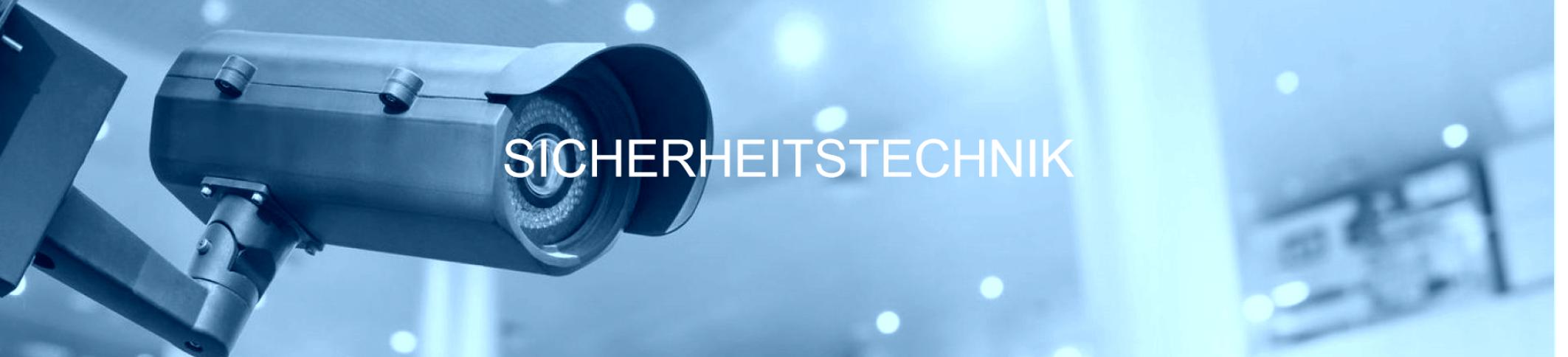 Sicherheitstechnik, Videoüberwachung, Einbruchschutz, Einbruchmeldeanlage, Alarmanlage