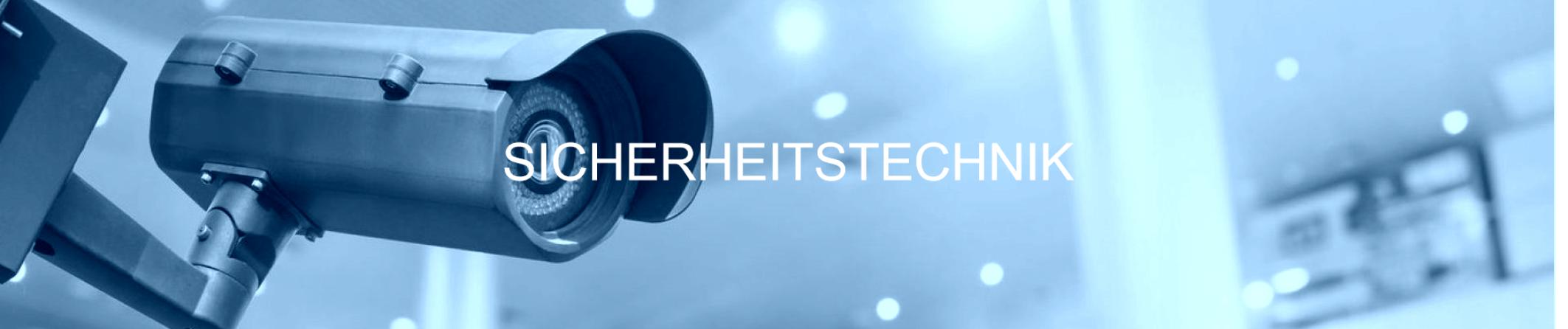 Sicherheitstechnik, Videoüberwachung, Einbruchschutz
